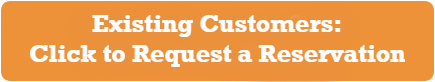 Existing Customers - Click to Request a Reservation